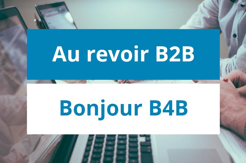 Le B4B est né. Au revoirB2B!